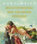 Buecher-Rudi-Hurzlmeier - 2014-Meisterwerke-der-Goldigen-Periode-1.jpg