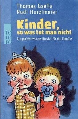 Buecher-Rudi-Hurzlmeier - Kinder-sowas-tut-man-nicht-2007-1.jpg