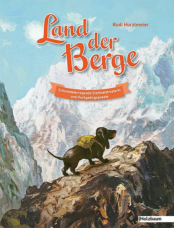 Buecher-Rudi-Hurzlmeier - land-der-berge_9783902980335.jpg