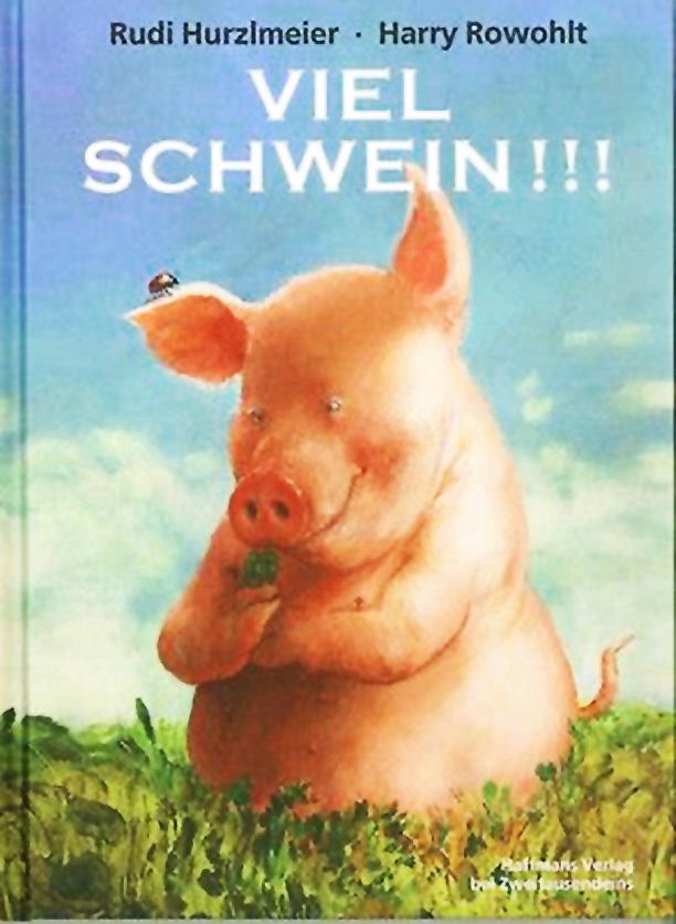 Buecher-Rudi-Hurzlmeier - viel-schwein_9783960220015_295-1.jpg